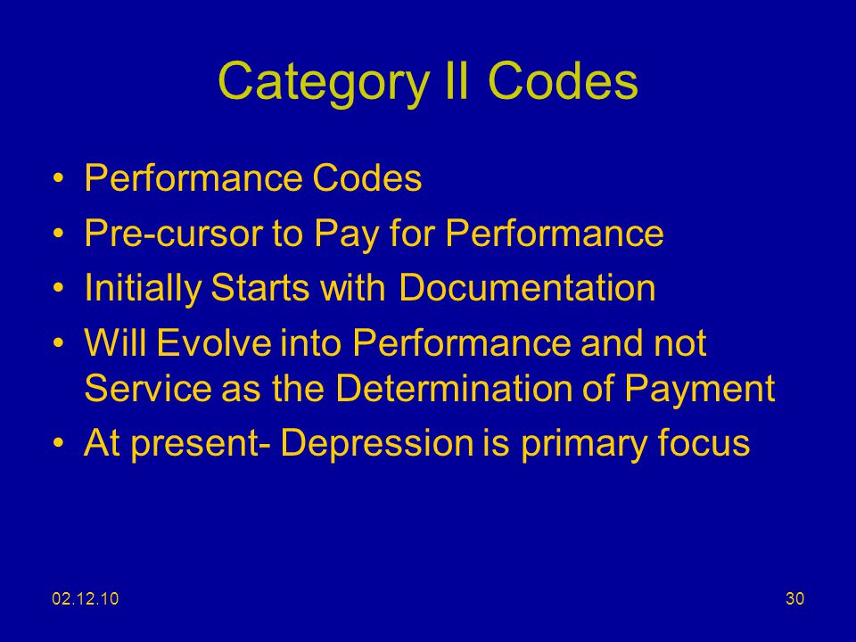 Category II Codes Performance Codes Pre-cursor to Pay for Performance