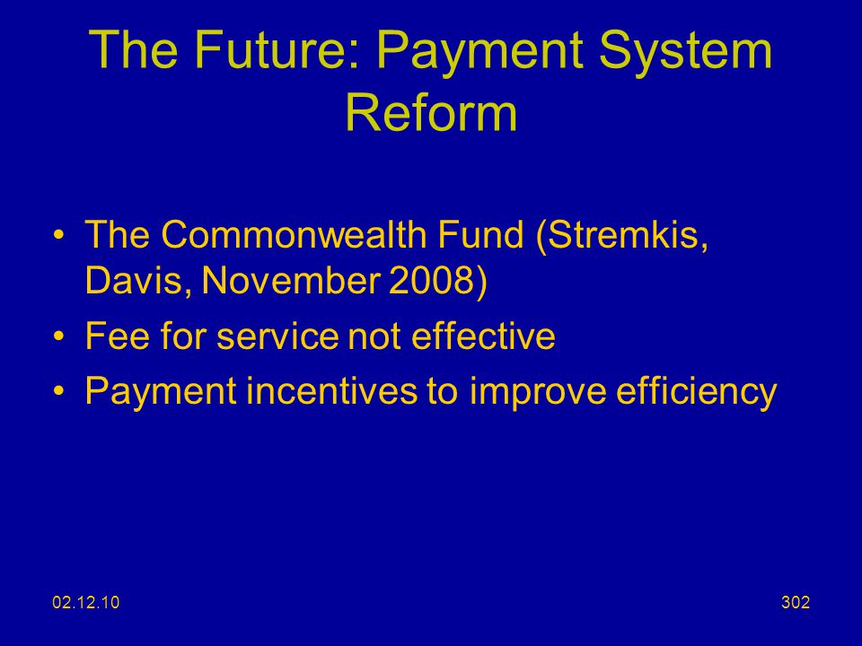 The Future: Payment System Reform