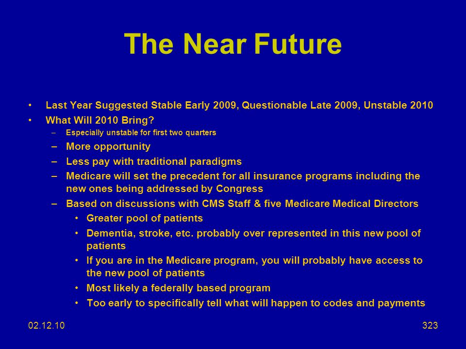 The Near Future Last Year Suggested Stable Early 2009, Questionable Late 2009, Unstable 2010. What Will 2010 Bring