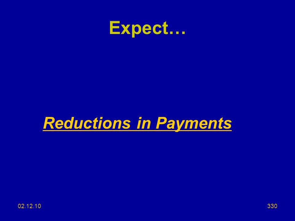 Expect… Reductions in Payments 02.12.10
