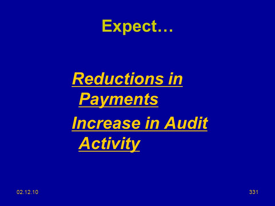 Reductions in Payments Increase in Audit Activity