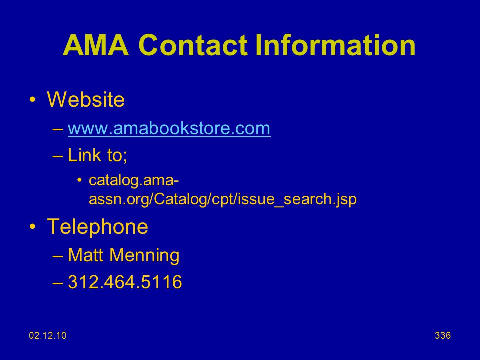 AMA Contact Information Website. www.amabookstore.com. Link to; catalog.ama-assn.org/Catalog/cpt/issue_search.jsp.