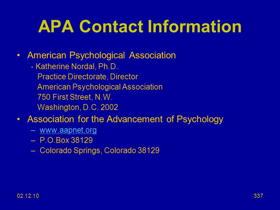 APA Contact Information American Psychological Association. - Katherine Nordal, Ph.D. Practice Directorate, Director.