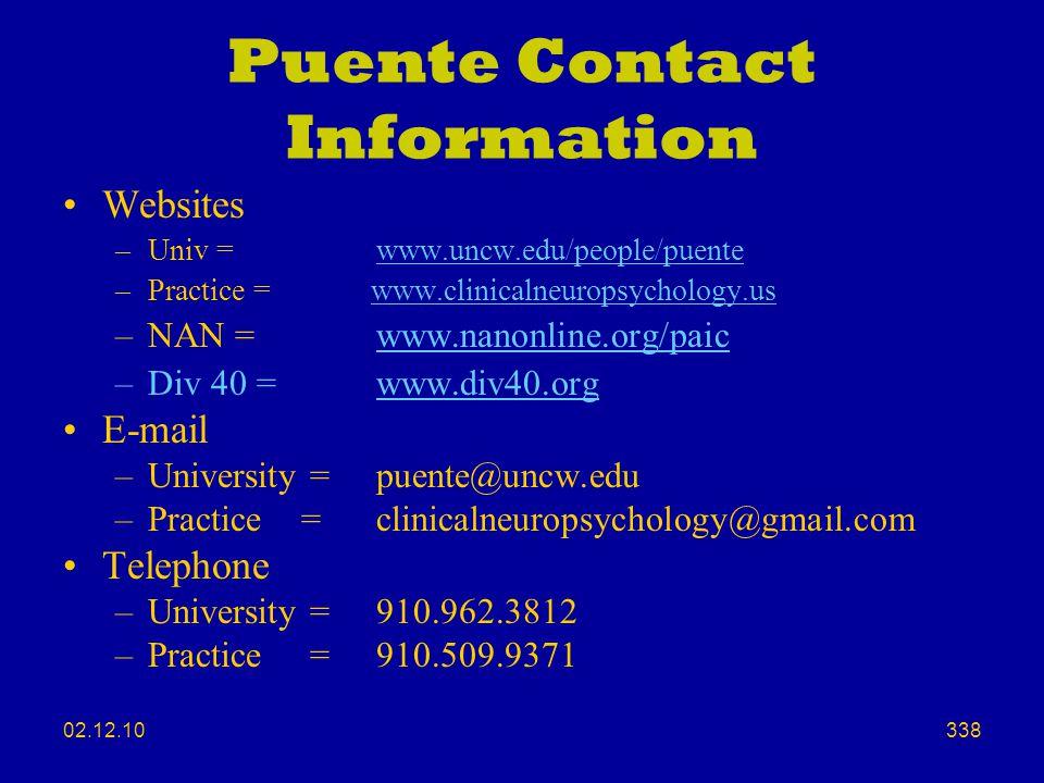 Puente Contact Information Websites. Univ = www.uncw.edu/people/puente. Practice = www.clinicalneuropsychology.us.