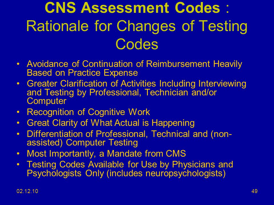 CNS Assessment Codes : Rationale for Changes of Testing Codes