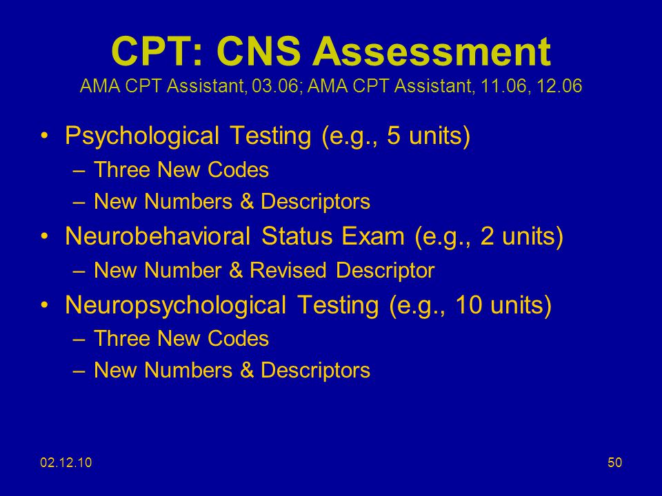 CPT: CNS Assessment AMA CPT Assistant, 03. 06; AMA CPT Assistant, 11