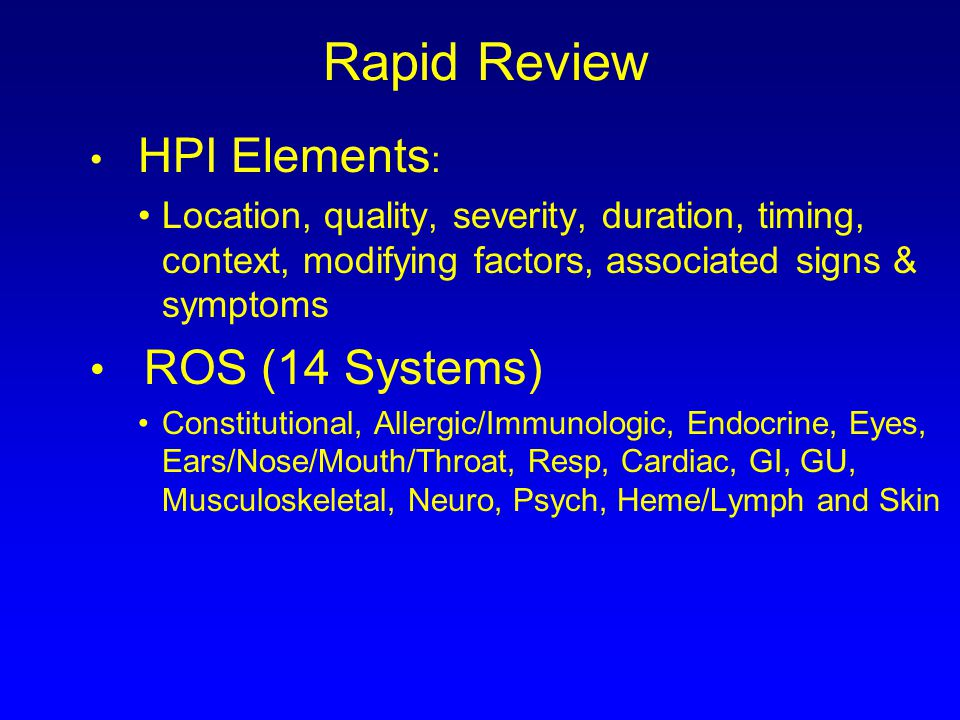 Rapid Review ROS (14 Systems) HPI Elements: