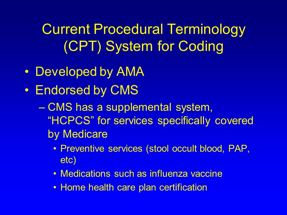 Current Procedural Terminology (CPT) System for Coding
