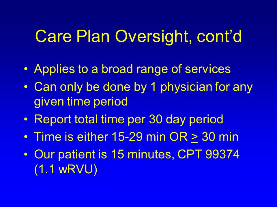 Care Plan Oversight, cont'd