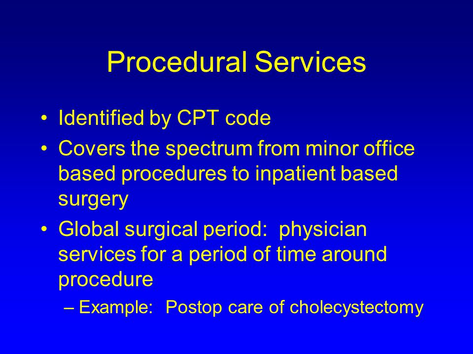 Procedural Services Identified by CPT code