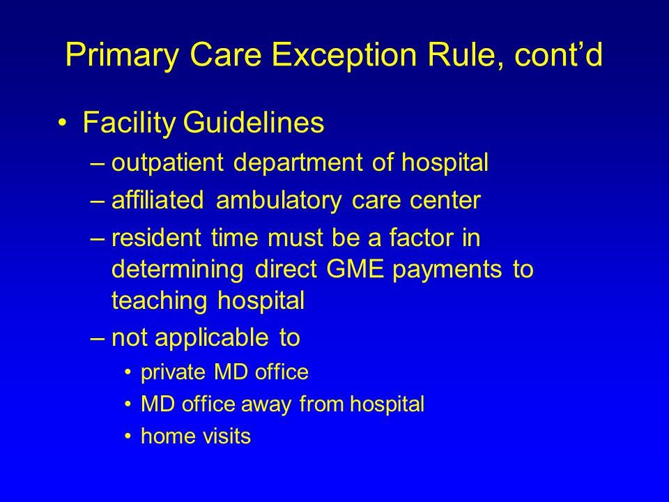 Primary Care Exception Rule, cont'd