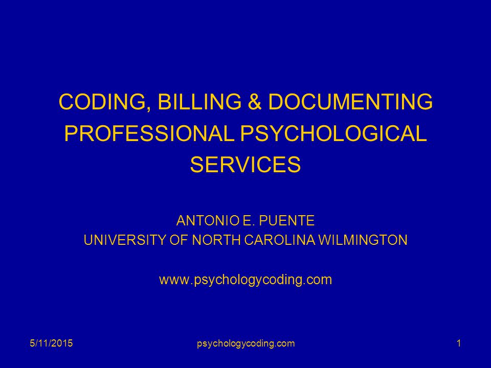 CODING, BILLING & DOCUMENTING PROFESSIONAL PSYCHOLOGICAL SERVICES