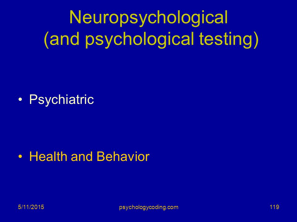 Neuropsychological (and psychological testing)