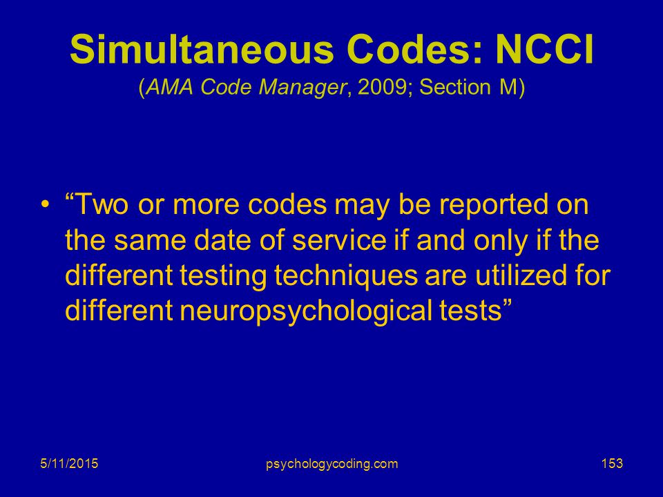Simultaneous Codes: NCCI (AMA Code Manager, 2009; Section M)