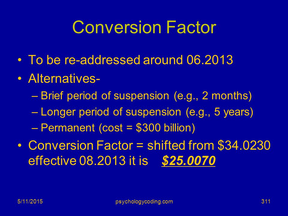 Conversion Factor To be re-addressed around 06.2013 Alternatives-