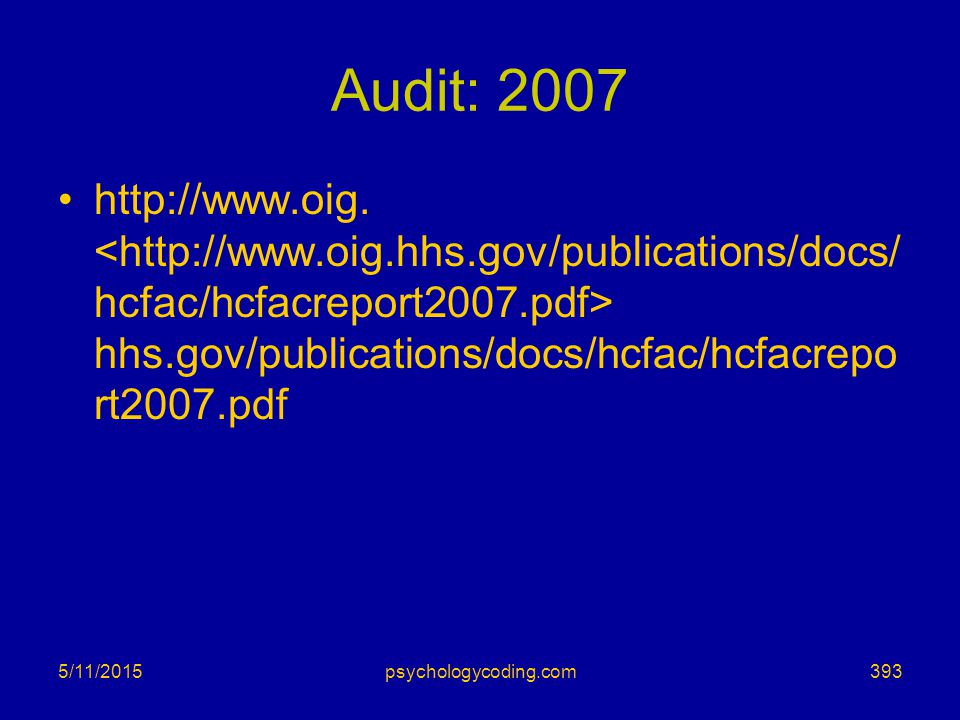Audit: 2007 http://www.oig. <http://www.oig.hhs.gov/publications/docs/hcfac/hcfacreport2007.pdf> hhs.gov/publications/docs/hcfac/hcfacreport2007.pdf.