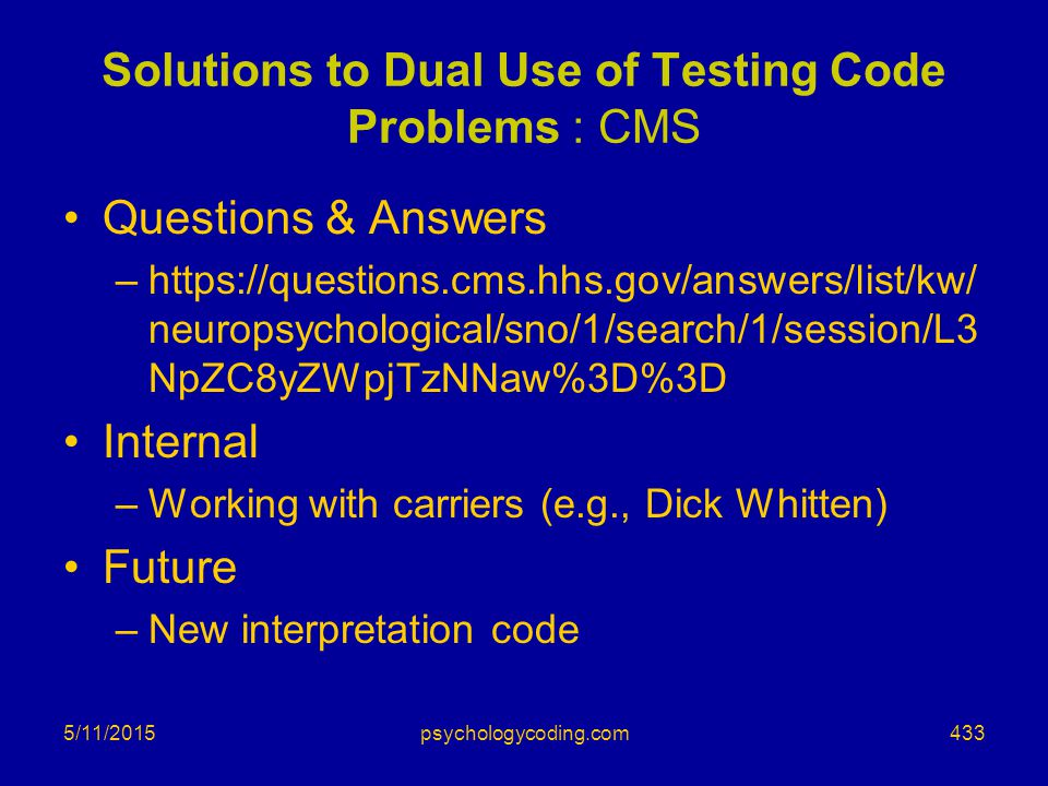 Solutions to Dual Use of Testing Code Problems : CMS