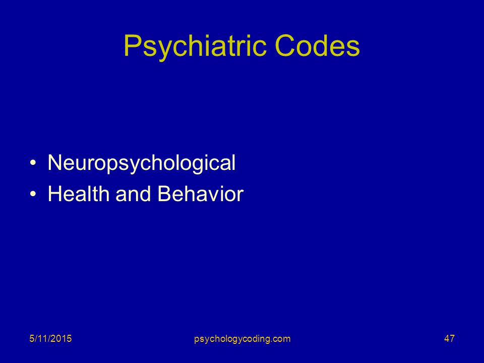 Psychiatric Codes Neuropsychological Health and Behavior 4/15/2017