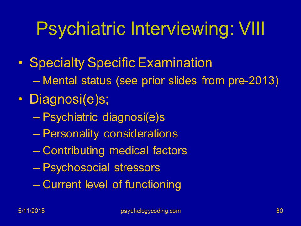 Psychiatric Interviewing: VIII