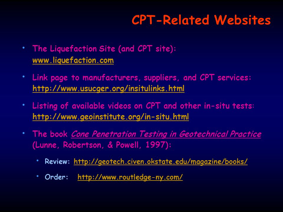 CPT-Related Websites The Liquefaction Site (and CPT site): www.liquefaction.com.