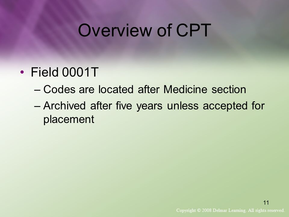 Overview of CPT Field 0001T Codes are located after Medicine section