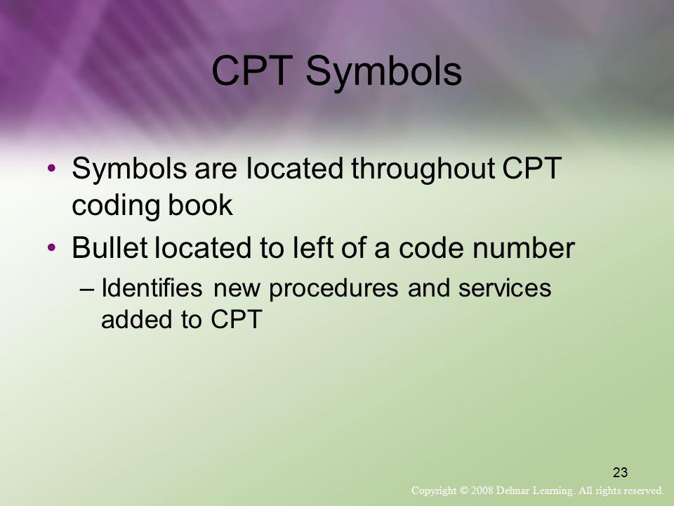 CPT Symbols Symbols are located throughout CPT coding book