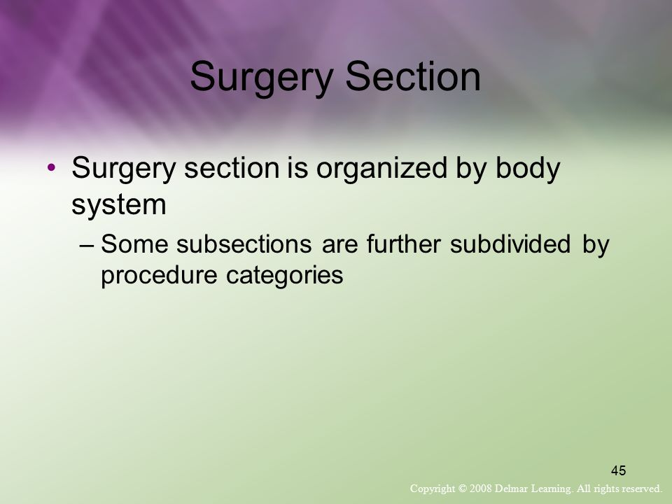 Surgery Section Surgery section is organized by body system