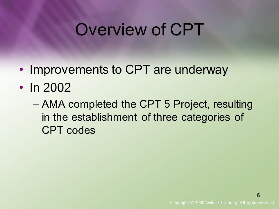 Overview of CPT Improvements to CPT are underway In 2002