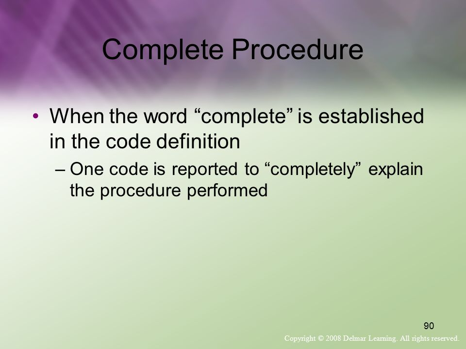 Complete Procedure When the word complete is established in the code definition.
