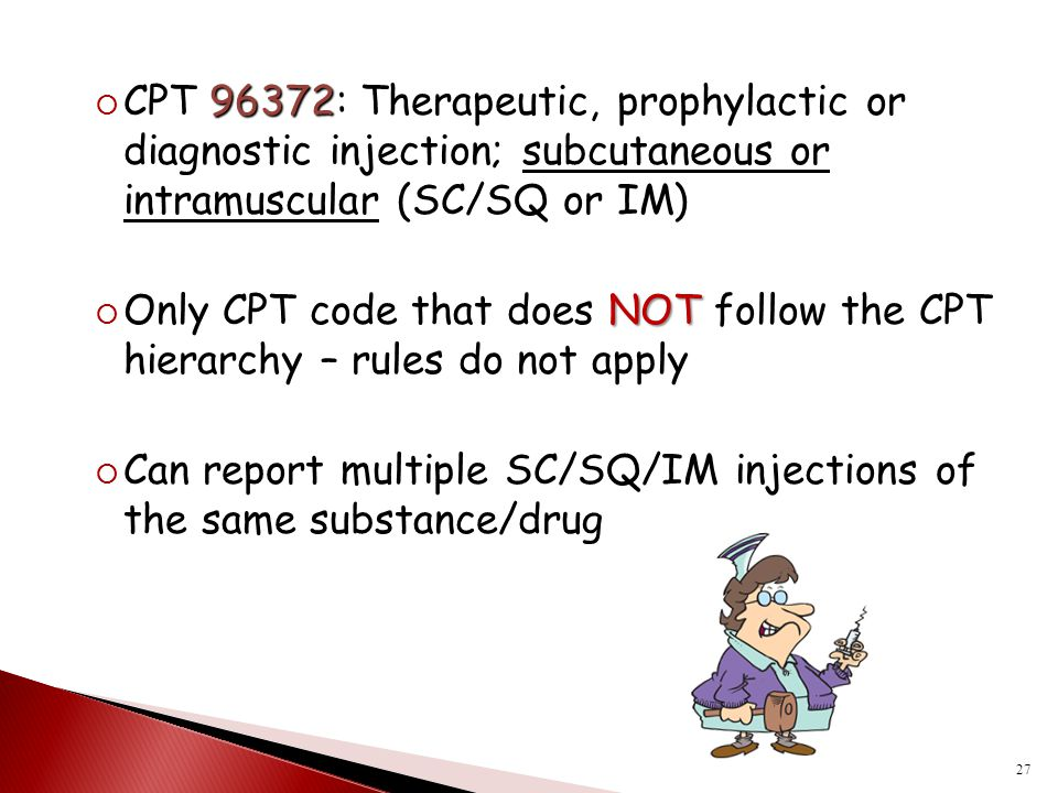 CPT 96372: Therapeutic, prophylactic or diagnostic injection; subcutaneous or intramuscular (SC/SQ or IM)