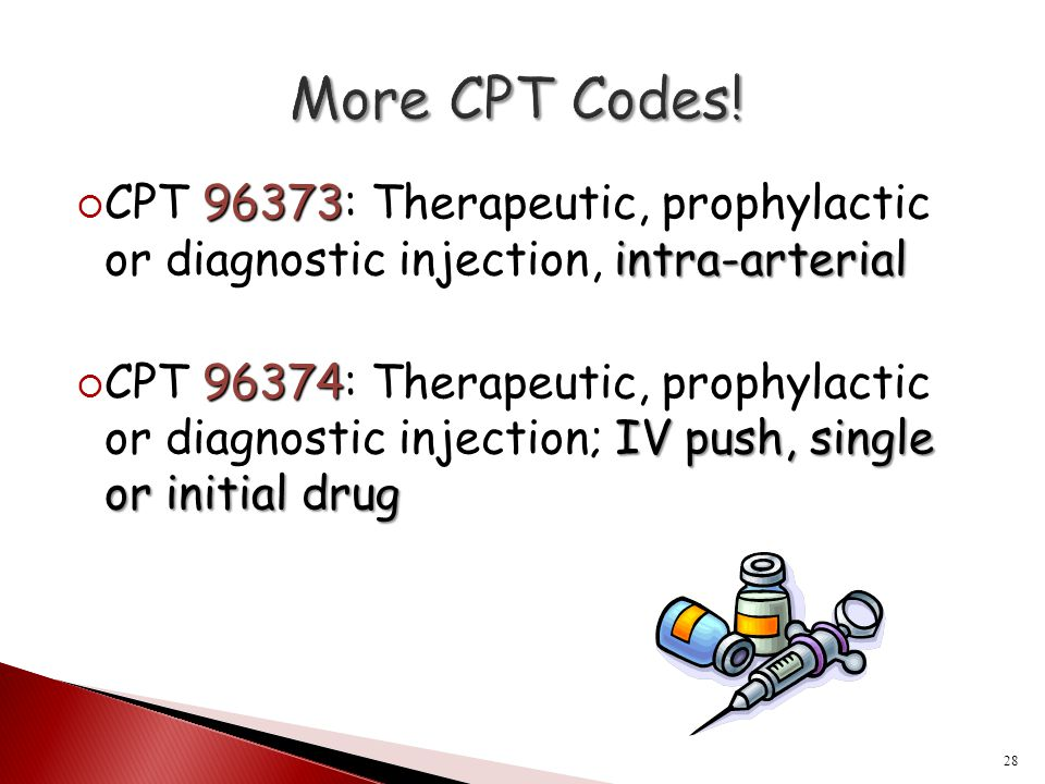 More CPT Codes! CPT 96373: Therapeutic, prophylactic or diagnostic injection, intra-arterial.