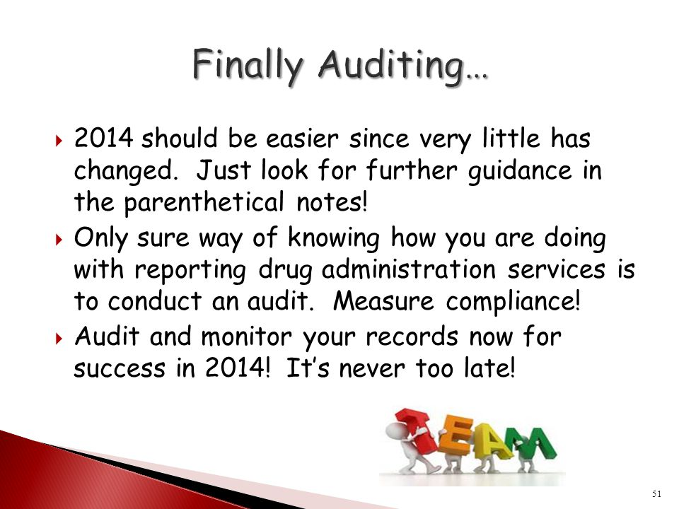 Finally Auditing… 2014 should be easier since very little has changed. Just look for further guidance in the parenthetical notes!