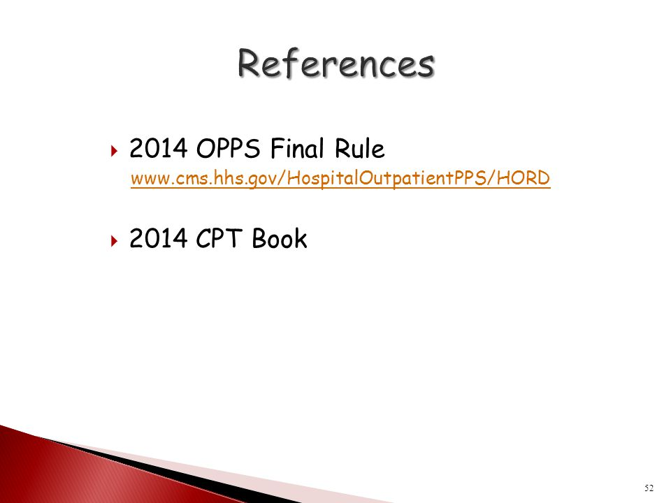 References 2014 OPPS Final Rule 2014 CPT Book