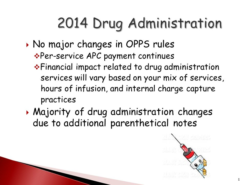 2014 Drug Administration No major changes in OPPS rules