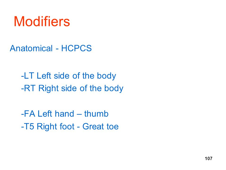 Modifiers Anatomical - HCPCS -LT Left side of the body