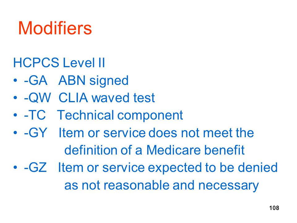 Modifiers HCPCS Level II -GA ABN signed -QW CLIA waved test
