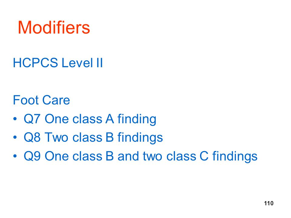Modifiers HCPCS Level II Foot Care Q7 One class A finding