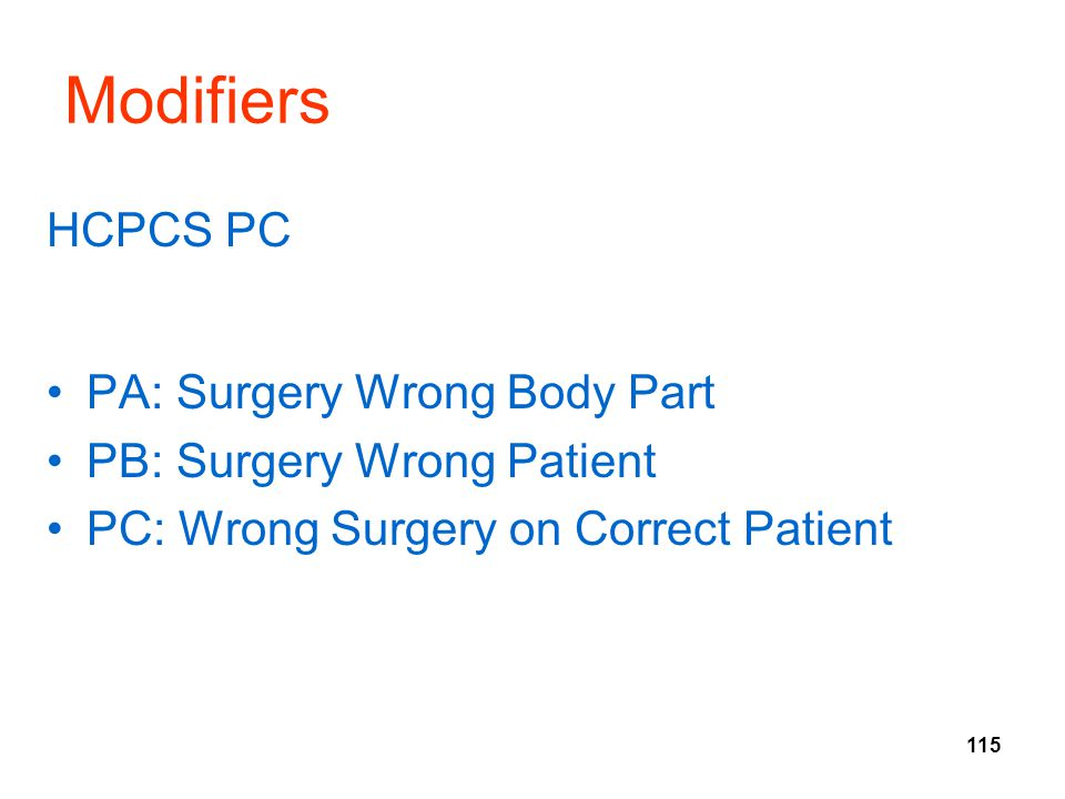 Modifiers HCPCS PC PA: Surgery Wrong Body Part