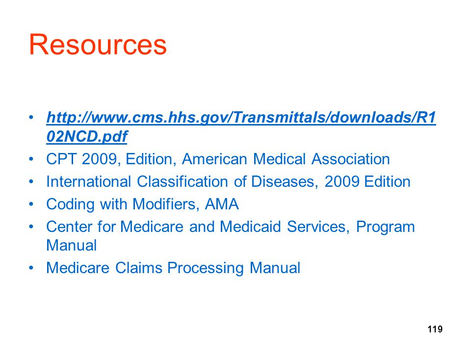 Resources http://www.cms.hhs.gov/Transmittals/downloads/R102NCD.pdf