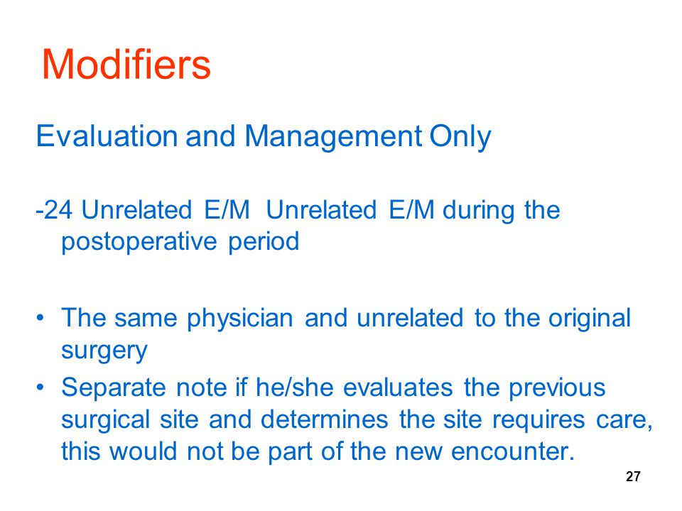 Modifiers Evaluation and Management Only