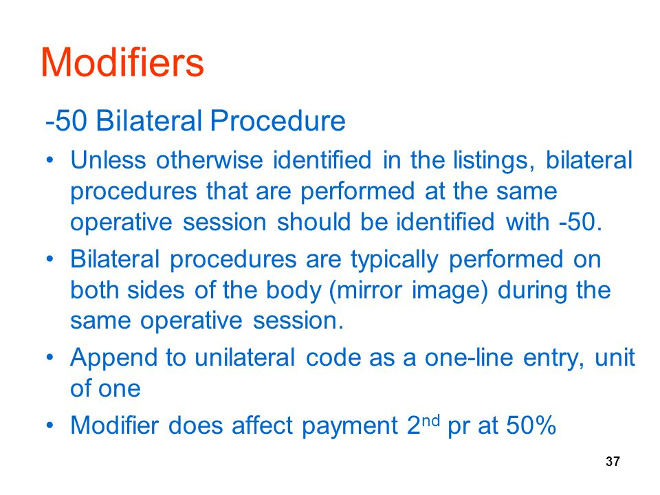 Modifiers -50 Bilateral Procedure