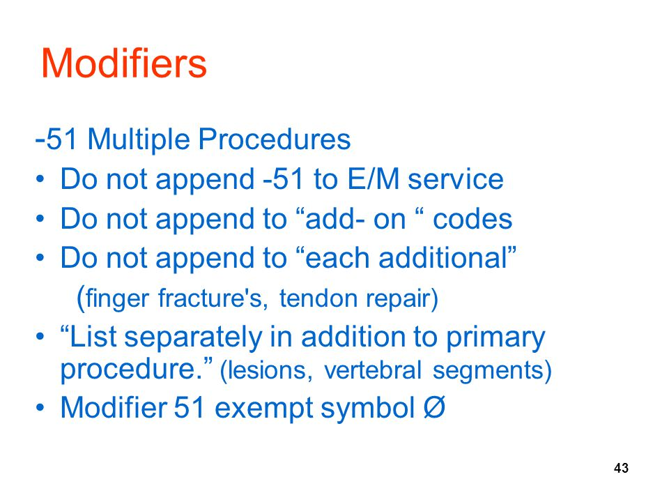 Modifiers -51 Multiple Procedures Do not append -51 to E/M service