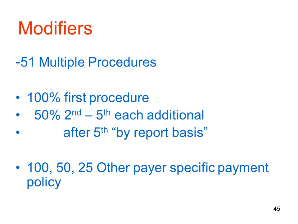 Modifiers -51 Multiple Procedures 100% first procedure