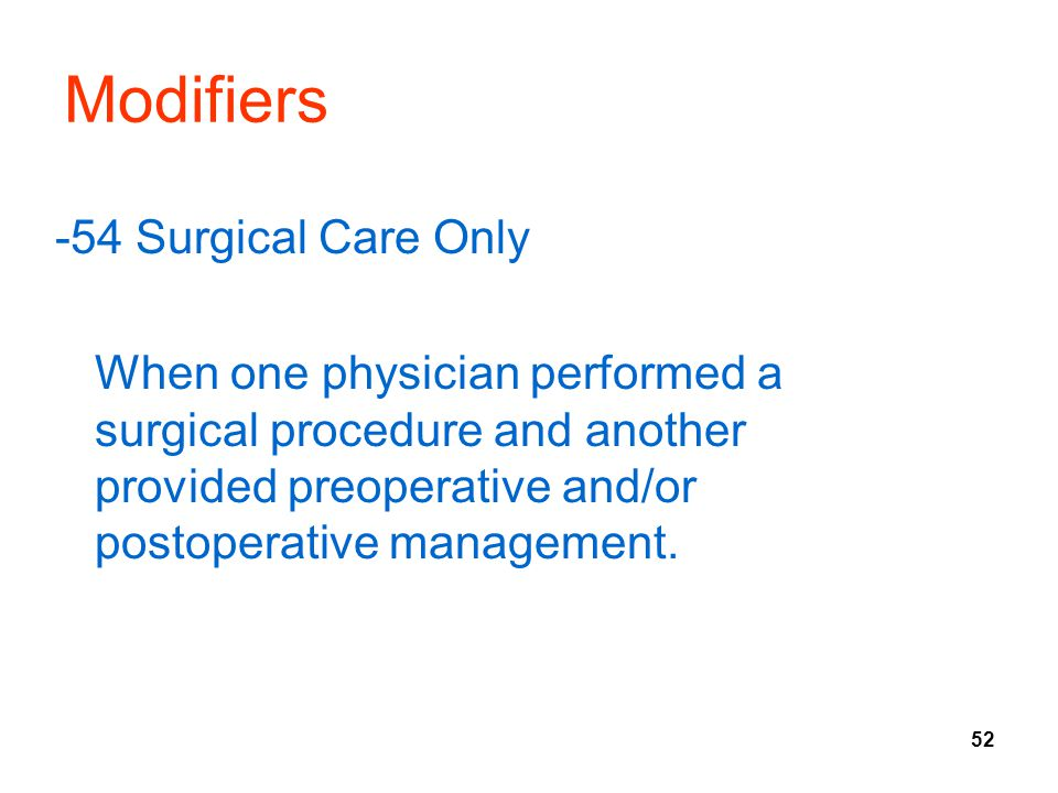 Modifiers -54 Surgical Care Only