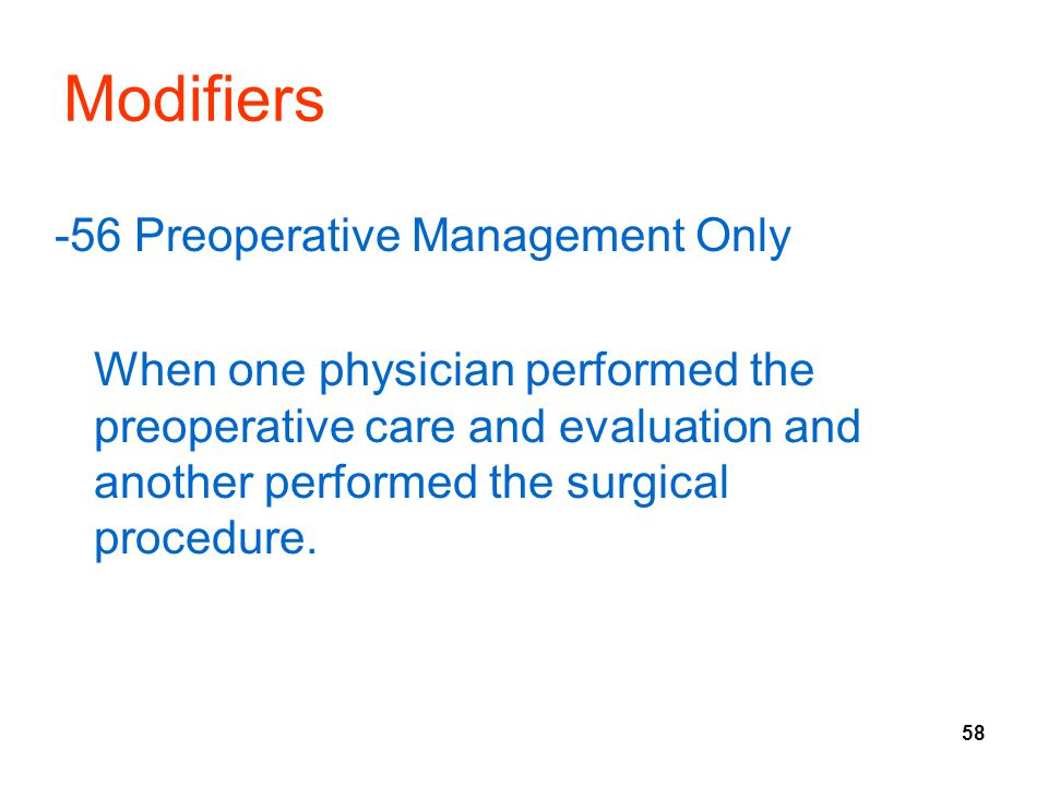 Modifiers -56 Preoperative Management Only