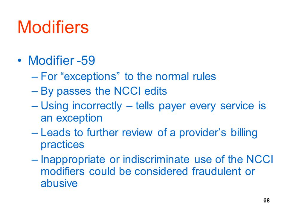 Modifiers Modifier -59 For exceptions to the normal rules