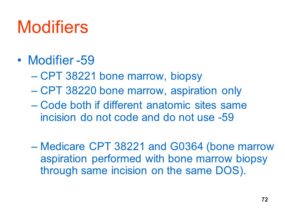 Modifiers Modifier -59 CPT 38221 bone marrow, biopsy
