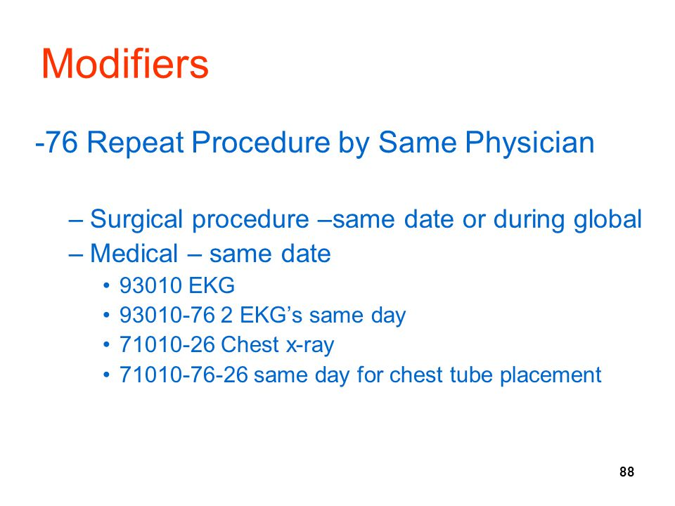 Modifiers -76 Repeat Procedure by Same Physician