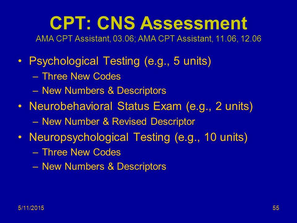CPT: CNS Assessment AMA CPT Assistant, 03. 06; AMA CPT Assistant, 11