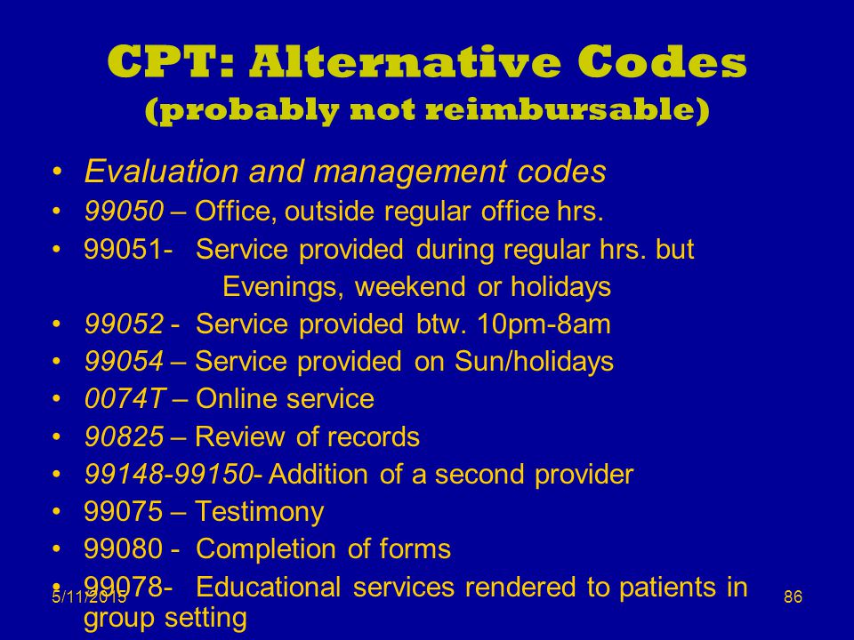 CPT: Alternative Codes (probably not reimbursable)